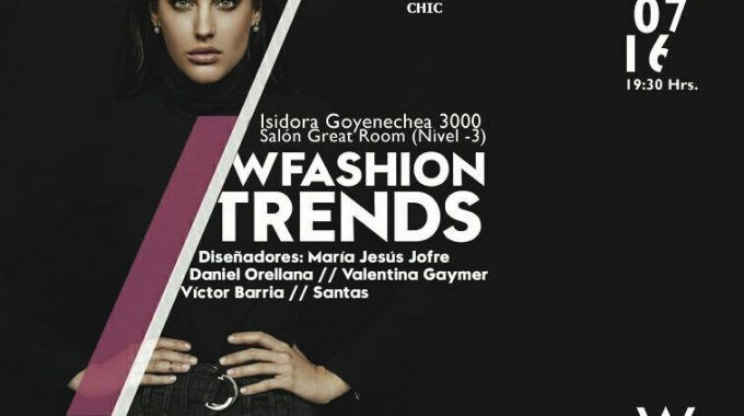 W FASHION TRENDS, El Evento De Moda De La Temporada